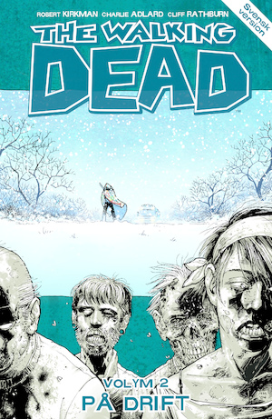 The walking dead: Vol. 2, [På drift] / Charlie Adlard, teckning