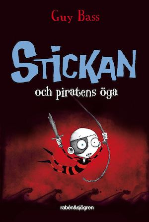 Stickan och piratens öga / Guy Bass ; illustrationer av Pete Williamson ; översättning av Helena Stedman