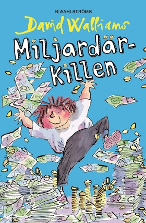 Miljardärkillen / David Walliams ; illustrationer av: Tony Ross ; översättning: Barbro Lagergren