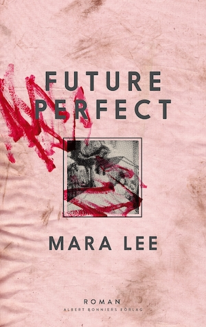 Future perfect : roman / Mara Lee