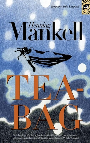 Tea-Bag [Elektronisk resurs] / Henning Mankell