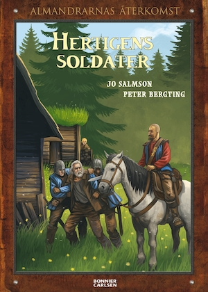Hertigens soldater / Jo Salmson ; illustrationer av Peter Bergting