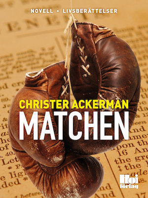 Matchen [Elektronisk resurs] / Christer Ackerman