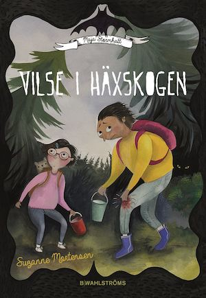 Vilse i häxskogen / Suzanne Mortensen ; [illustrationer: Bettina Johansson]