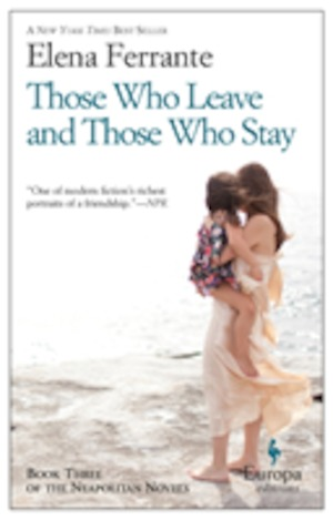 Those who leave and those who stay : middle time / Elena Ferrante ; translated from the Italian by Ann Goldstein