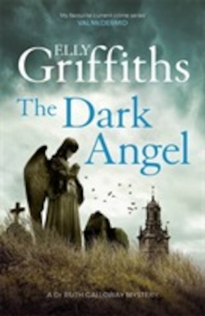 The dark angel : a Dr Ruth Galloway mystery / Elly Griffiths