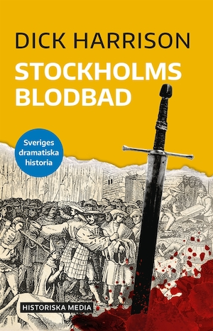 Stockholms blodbad [Elektronisk resurs] / Dick Harrison.