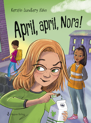 April, april, Nora! / Kerstin Lundberg Hahn ; illustrationer: Ingrid Flygare.