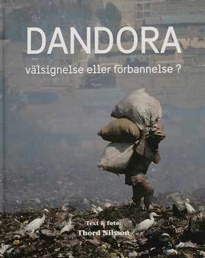 Dandora : välsignelse eller förbannelse? / text & foto: Thord Nilsson.