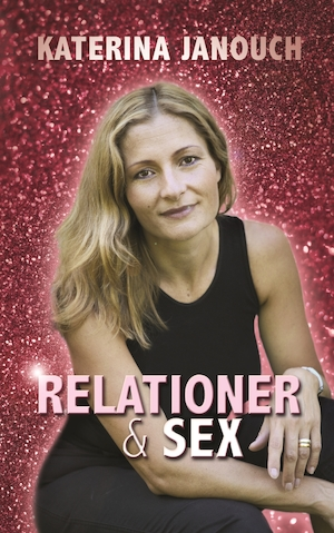 Relationer & sex / Katerina Janouch