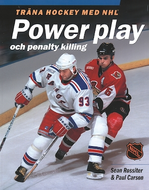 Träna hockey med NHL: Power play och penalty killing / Sean Rossiter & Paul Carson